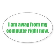 I am away from my computer Oval Decal