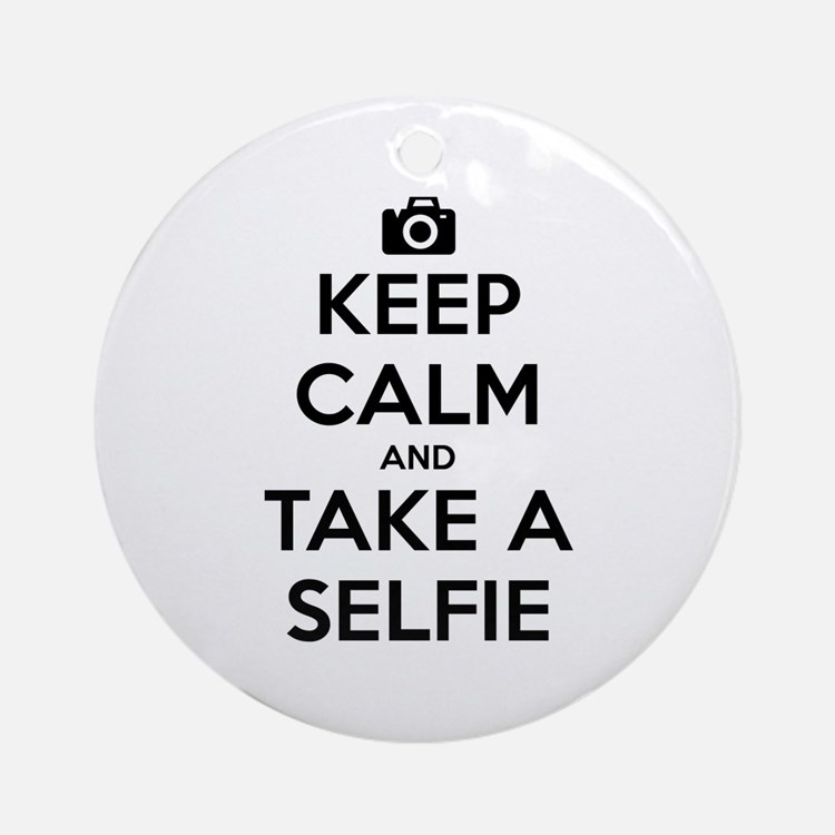 Keep Calm and Take a Selfie Round Ornament