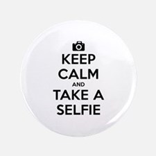"Keep Calm and Take a Selfie 3.5"" Button"