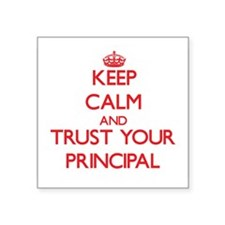 Keep Calm and trust your Principal Sticker
