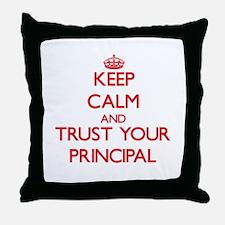 Keep Calm and trust your Principal Throw Pillow