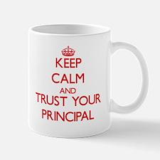 Keep Calm and trust your Principal Mugs