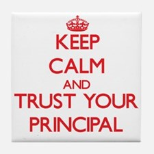 Keep Calm and trust your Principal Tile Coaster