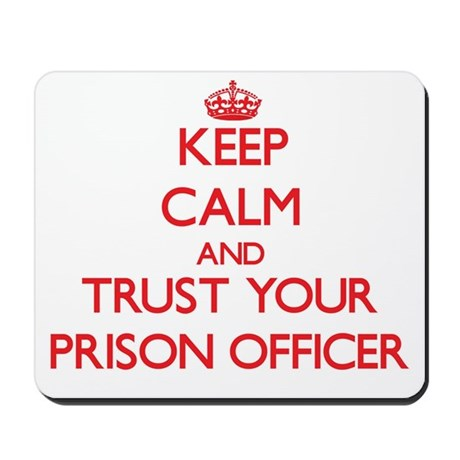 Keep Calm and trust your Prison Officer Mousepad
