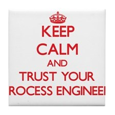 Keep Calm and trust your Process Engineer Tile Coa