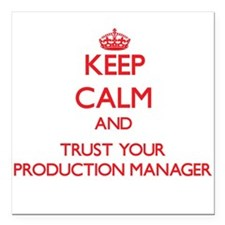 Keep Calm and trust your Production Manager Square