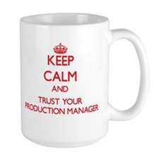 Keep Calm and trust your Production Manager Mugs