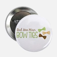 """Real Men Wear Bow Ties 2.25"""" Button"""
