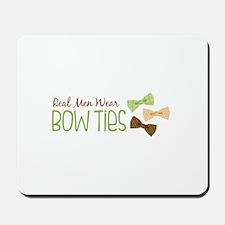 Real Men Wear Bow Ties Mousepad