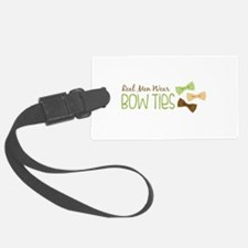 Real Men Wear Bow Ties Luggage Tag