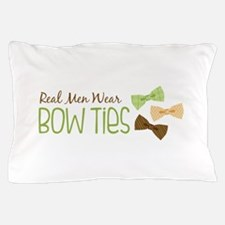 Real Men Wear Bow Ties Pillow Case