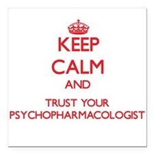 Keep Calm and trust your Psychopharmacologist Squa