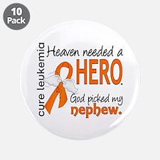 """Leukemia Heaven Needed Hero 3.5"""" Button (10 pack)"""