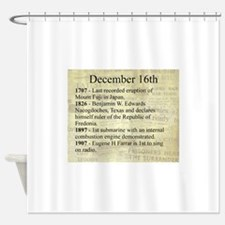 December 16th Shower Curtain