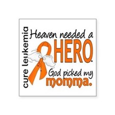 "Leukemia Heaven Needed Hero Square Sticker 3"" x 3"""
