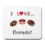 I Love Donuts Mousepad