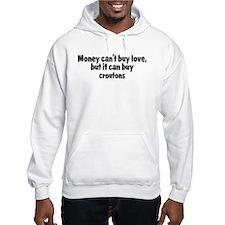 croutons (money) Hoodie