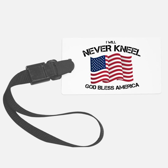 I will never kneel God Bless Ame Luggage Tag