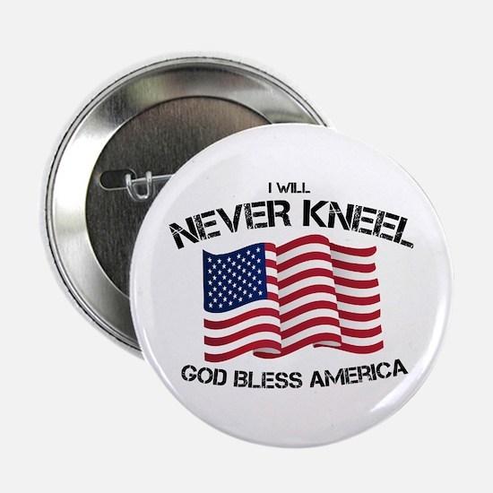 "I will never kneel God Bless America 2.25"" Button"