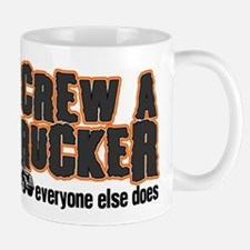 Screw a Trucker Mugs