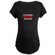 If Its Not About Running Dont Ask Me Maternity T-S