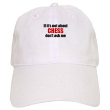 If Its Not About Chess Dont Ask Me Baseball Baseball Cap
