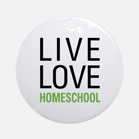 Live Love Homeschool Ornament (Round)