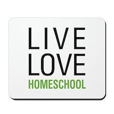 Live Love Homeschool Mousepad