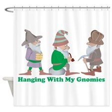 Hanging With My Gnomies Shower Curtain