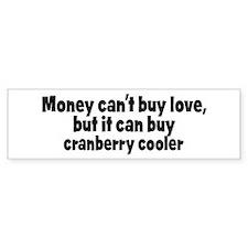 cranberry cooler (money) Bumper Bumper Sticker