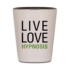 Live Love Hypnosis Shot Glass