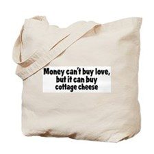 cottage cheese (money) Tote Bag