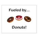 Fueled by Donuts Small Poster