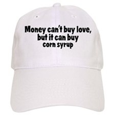 corn syrup (money) Baseball Cap