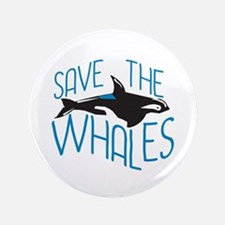 "Save the Whales 3.5"" Button"