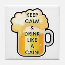 KEEP CALM AND DRINK LIKE A CAIN Tile Coaster