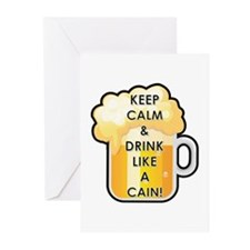 KEEP CALM AND DRINK LIKE A CAIN Greeting Cards