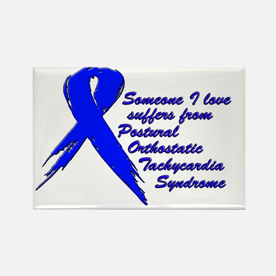 Someone I love suffers from POTS Rectangle Magnet