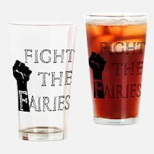 fight the fairies (light) Drinking Glass