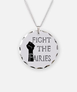 fight the fairies (light) Necklace