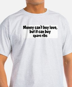 spare ribs (money) T-Shirt