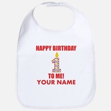 Happy Birthday To Me 1st Birthday (Custom) Bib