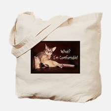 What? I'm Comfortable! - Tote Bag