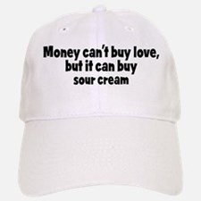 sour cream (money) Baseball Baseball Cap