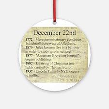 December 22nd Ornament (Round)