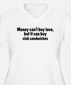 club sandwiches (money) T-Shirt