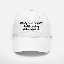 club sandwiches (money) Baseball Baseball Cap