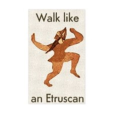 Walk Like An Etruscan Rectangle Decal
