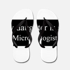 Daughter - Microbiologist Flip Flops