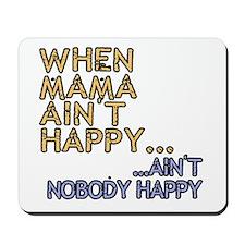 Mama ain't happy Mousepad